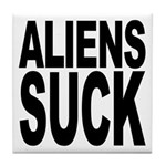 Aliens Suck Tile Coaster