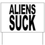 Aliens Suck Yard Sign