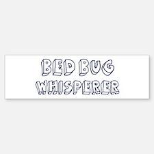 Bed Bug Whisperer Bumper Bumper Bumper Sticker