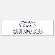 Crab Whisperer Bumper Bumper Bumper Sticker