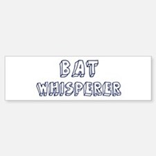 Bat Whisperer Bumper Bumper Bumper Sticker