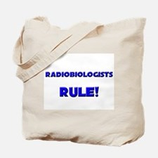 Radiobiologists Rule! Tote Bag