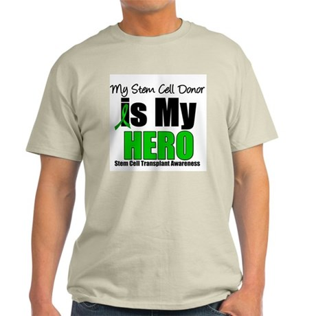 My Stem Cell Donor is My Hero Light T-Shirt