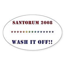 Santorum 2008 - Wash It Off!! Oval Decal