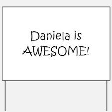 Daniela Yard Sign