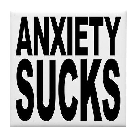 Anxiety Sucks Tile Coaster