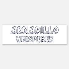 Armadillo Whisperer Bumper Bumper Bumper Sticker