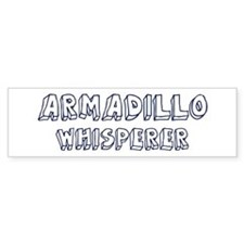 Armadillo Whisperer Bumper Bumper Sticker