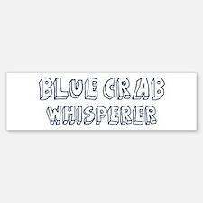 Blue Crab Whisperer Bumper Bumper Bumper Sticker