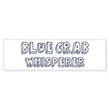 Blue Crab Whisperer Bumper Bumper Sticker