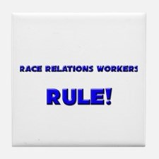 Race Relations Workers Rule! Tile Coaster
