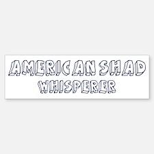 American Shad Whisperer Bumper Bumper Bumper Sticker
