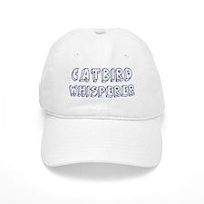 Catbird Whisperer Baseball Cap