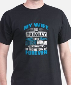 My Wife Is Totally The Hottest Woman T Shi T-Shirt