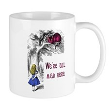 We're All Mad Here Small Mug