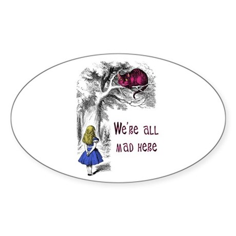 We're All Mad Here Oval Sticker