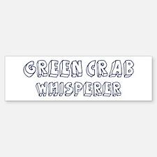 Green Crab Whisperer Bumper Bumper Bumper Sticker