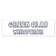 Green Crab Whisperer Bumper Bumper Sticker