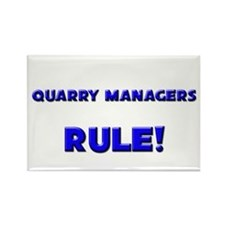 Quarry Managers Rule! Rectangle Magnet