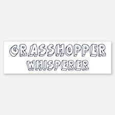 Grasshopper Whisperer Bumper Bumper Bumper Sticker