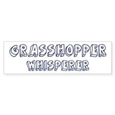 Grasshopper Whisperer Bumper Bumper Sticker
