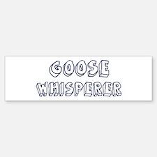Goose Whisperer Bumper Bumper Bumper Sticker