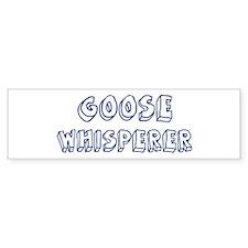 Goose Whisperer Bumper Bumper Sticker