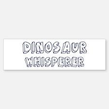 Dinosaur Whisperer Bumper Bumper Bumper Sticker