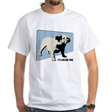 It's a Bulldog Thing White T-Shirt