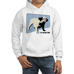 It's a Bulldog Thing Hoodie