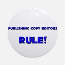 Publishing Copy Editors Rule! Ornament (Round)