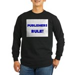 Publishers Rule! Long Sleeve Dark T-Shirt