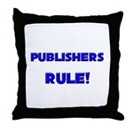 Publishers Rule! Throw Pillow