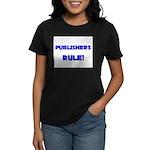 Publishers Rule! Women's Dark T-Shirt