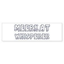 Meerkat Whisperer Bumper Bumper Sticker