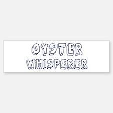 Oyster Whisperer Bumper Bumper Bumper Sticker