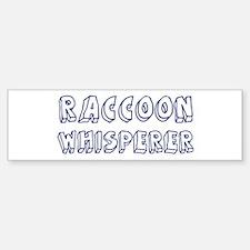 Raccoon Whisperer Bumper Bumper Bumper Sticker