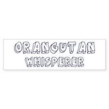 Orangutan Whisperer Bumper Bumper Sticker