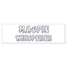 Magpie Whisperer Bumper Bumper Sticker