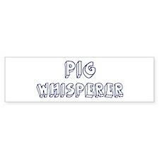Pig Whisperer Bumper Bumper Sticker
