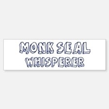 Monk Seal Whisperer Bumper Bumper Bumper Sticker
