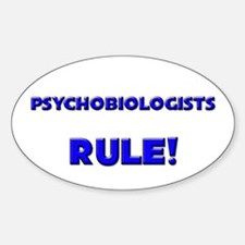 Psychobiologists Rule! Oval Decal