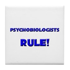 Psychobiologists Rule! Tile Coaster