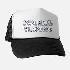 Squirrel Whisperer Trucker Hat