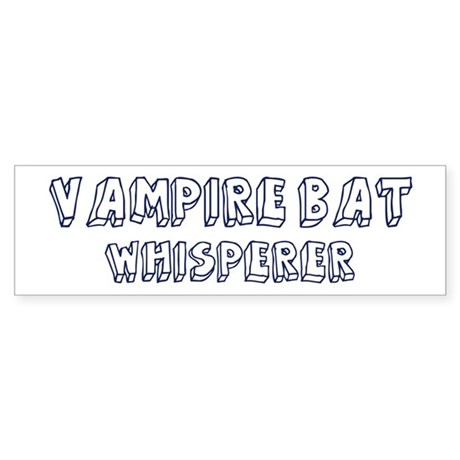 Vampire Bat Whisperer Bumper Sticker