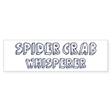 Spider Crab Whisperer Bumper Bumper Sticker