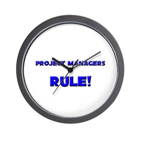 Project Managers Rule! Wall Clock