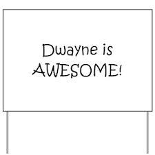Dwayne Yard Sign