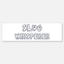 Slug Whisperer Bumper Bumper Bumper Sticker