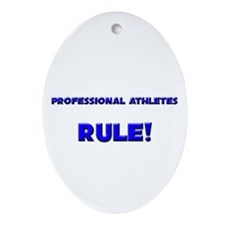 Professional Athletes Rule! Oval Ornament
